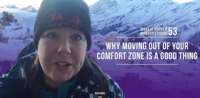 Life Begins at the End of Your Comfort Zone – Make It Happen Monday Episode 53 (repeat)