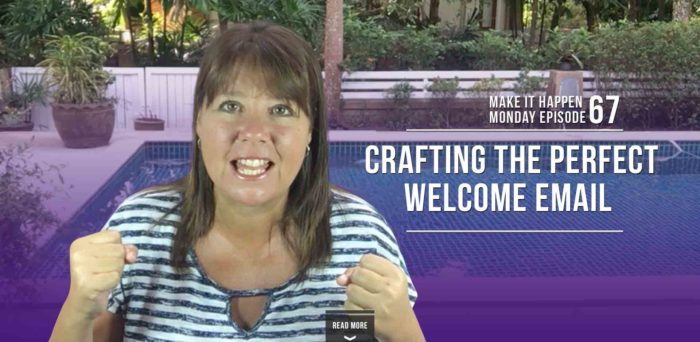 Make It Happen Monday Episode 67 – Crafting the Perfect Welcome Email