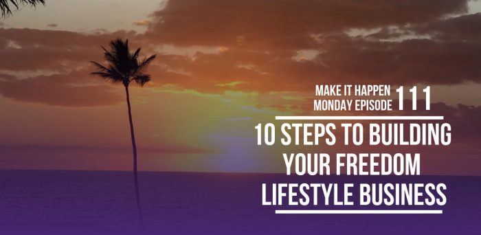 10 Steps to Building Your Freedom Lifestyle Business