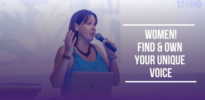 Women! Find & OWN Your Unique Voice