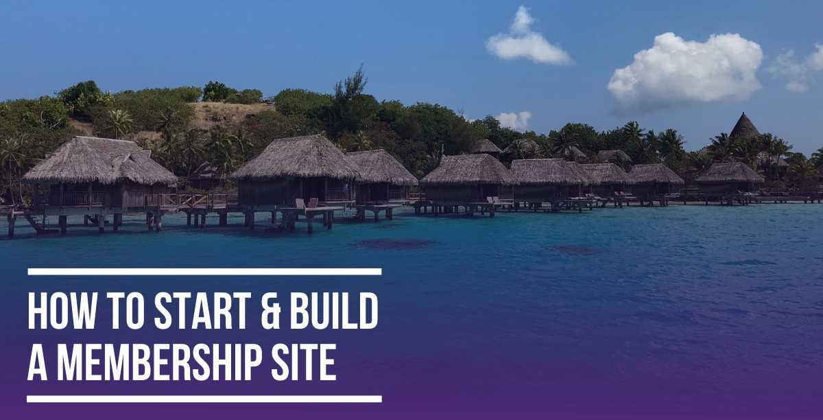How to Start & Build a Membership Site