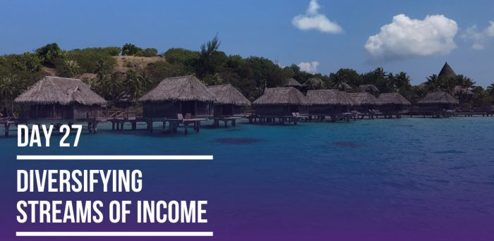 Day 27 – Diversifying Streams of Income