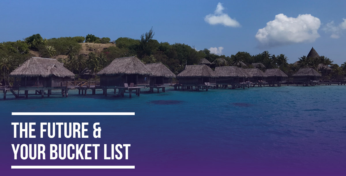 The Future & Your Bucket List