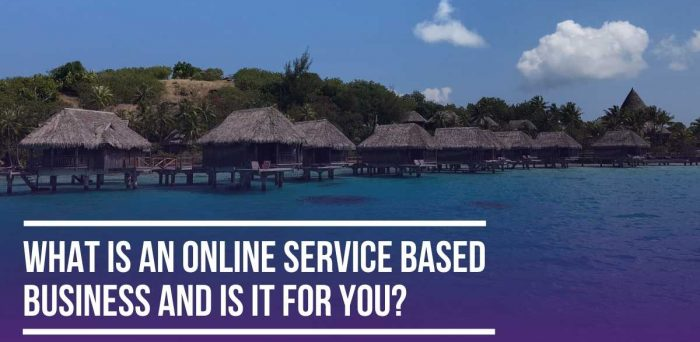 What is a Service Based Business and Is It For You?