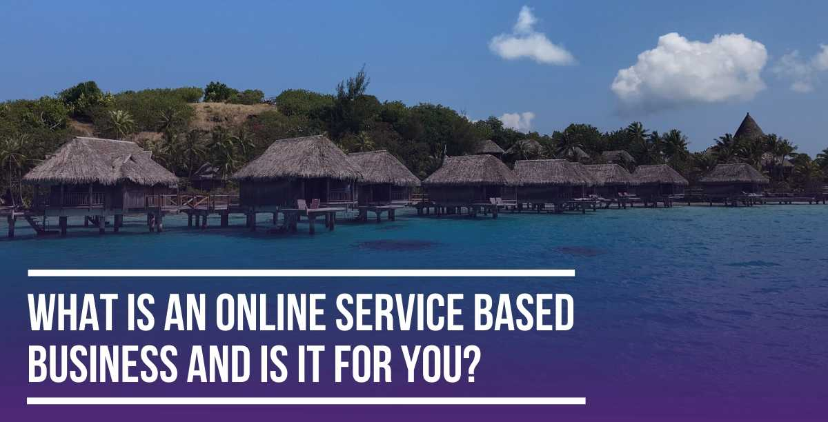 What is an Online Service Based Business