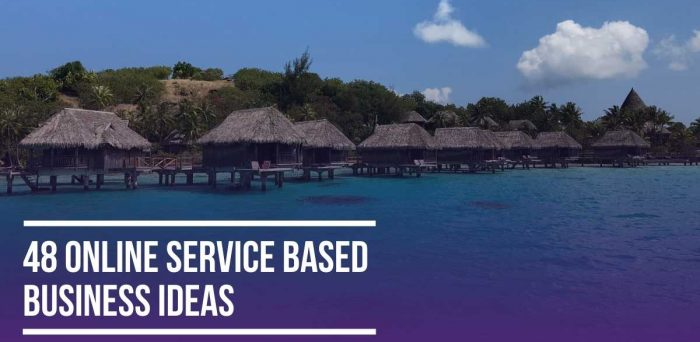 48 Online Service Based Business Ideas