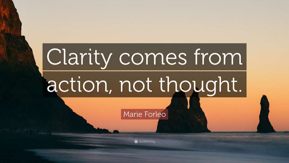 Marie-Forleo-Quote-Clarity-comes-from-action-not-thought